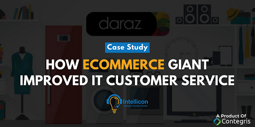 Daraz Case Study - How E-commerce Giant Improved it customer service - Intellicon.io